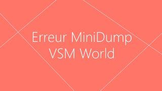 [Informatiques] - Erreur MiniDump(, 2012-08-13T23:43:47.000Z)