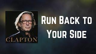 Eric Clapton - Run Back to Your Side (Lyrics)