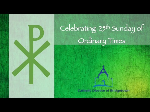 Holy Mass 25th Sunday of Ordinary time Year A 2017