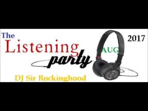 DJ Sir Rockinghood Presents: The Listening party Aug 2017 SS