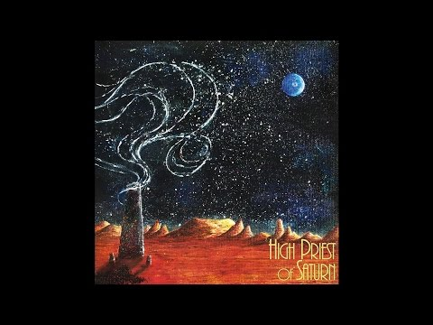 "High Priest Of Saturn ""Sons Of Earth And Sky"" (Full Album) 2016 Heavy Psychedelic Rock"