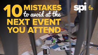 10 Mistakes To Avoid at The Next Event You Attend - SPI TV Ep. 6