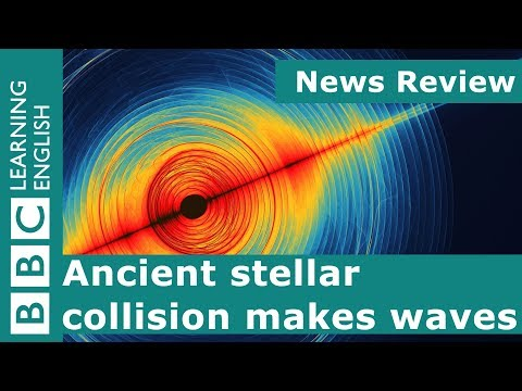 BBC News Review: Ancient stellar collision makes waves