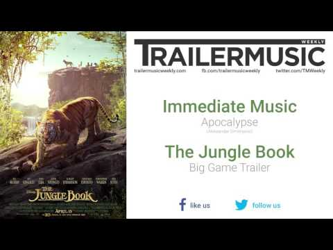 The Jungle Book - Big Game Trailer Exclusive Music #2 (Immediate Music - Apocalypse)