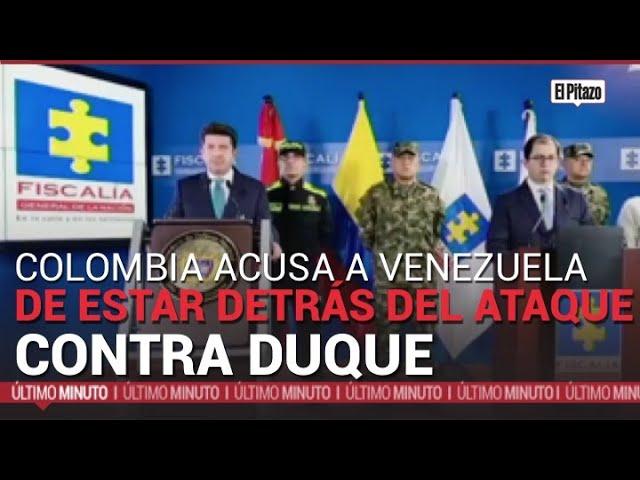 Colombia acusa a Venezuela de estar detrás del ataque contra Iván Duque