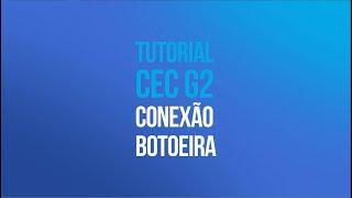 Tutorial CEC G2 - Conexão Botoeira