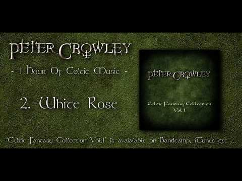 1 Hour Of Celtic Fantasy Music | Peter Crowley