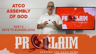 Sunday, August 12, 2021: PROCLAIM! Part 3, The Evangelist Toolbox.