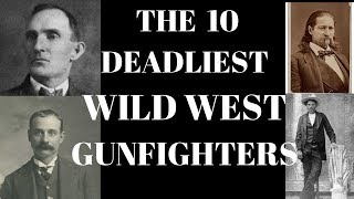 The 10 Deadliest Wild West Gunfighters