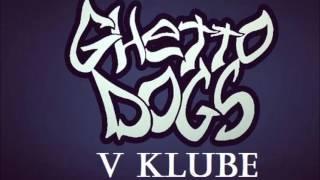 Ghetto Dogs – В клубе