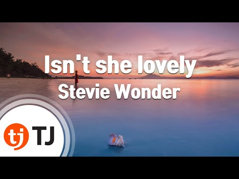 [TJ노래방] Isn't she lovely - Stevie Wonder  / TJ Karaoke