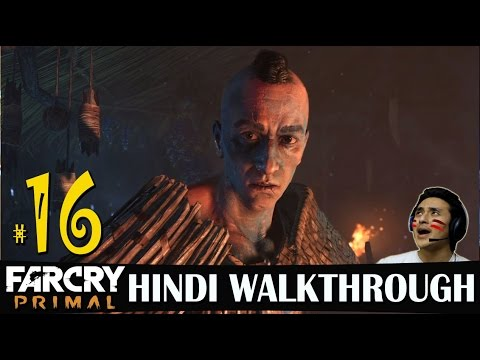 Far Cry Primal Hindi Walkthrough Part 16 -...