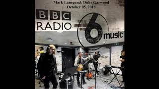 Mark Lanegan & Duke Garwood - With Animals - Live in Session on BBC6 (October 05, 2018)