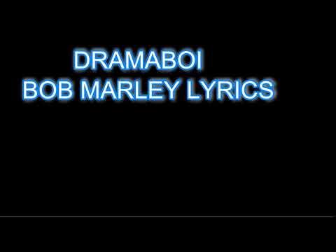 Download Dramaboi-Bob marley lyrics