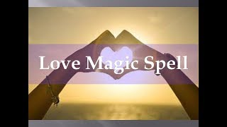 love magic spell which works immediately