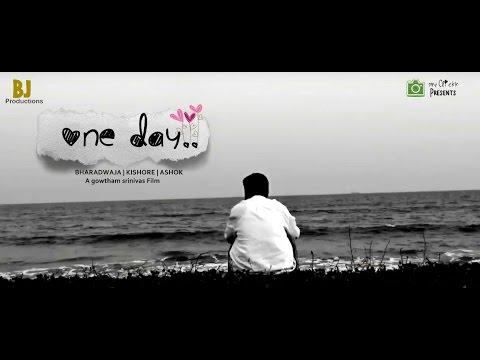 One Day.. Latest Short Film 2016 || BJ Productions || kakinada.