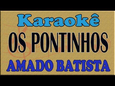 Amado Batista Os Pontinhos Playback Karaoke
