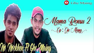 Download MAMA BONSU 2 / GHE MAING FT NO NOCKHEN (OFFICIAL MUSIC VIDEO)
