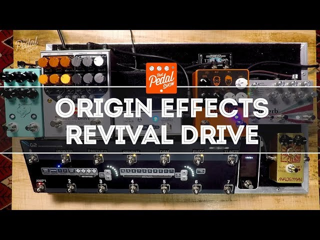 Origin Effects Revival Drive – What Do We Think?  That Pedal Show
