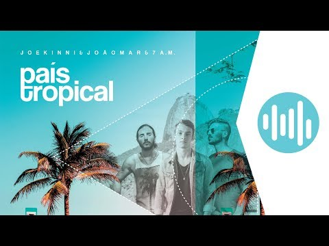 País Tropical - Joe Kinni & João Mar & 7 AM