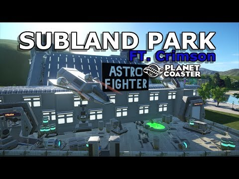 SUBLAND - Community Built Park - Ft Crimson - Week 8 - PlanetCoaster