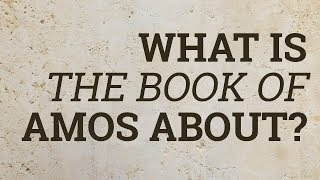 What Is the Book of Amos About