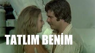 Tatlım Benim  Tadına Bakarım - Eski Türk Filmi Tek Parça