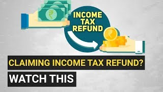 Claiming Income Tax Refund? Here's what you should keep in mind