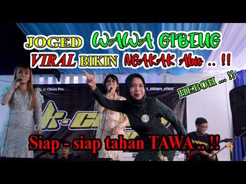 JOGED HEBOH BIKIN VIRAL .. Wawa Gibeug Bikin NGAKAK Gaaiiss ||K-Chida Pro Live Show