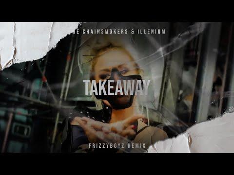 Download Lagu  The Chainsmoker & Illenium ft. Lennon Stella - Takeaway Frizzyboyz Remix  Videclip HQ Mp3 Free