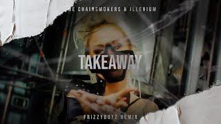 Download Mp3 The Chainsmoker & Illenium Ft. Lennon Stella - Takeaway  Frizzyboyz Remix  O