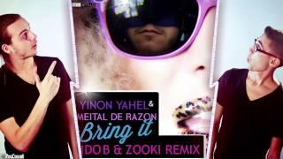 Yinon Yahel & Meital De Razon - Bring It (Ido B & Zooki Remix)