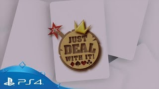 Just Deal With It! | Launch Trailer | PS4
