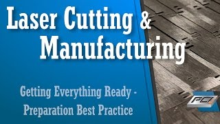 Laser Cutting and Manufacturing Preparation Best Practice