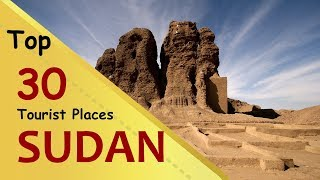 """SUDAN"" Top 30 Tourist Places 