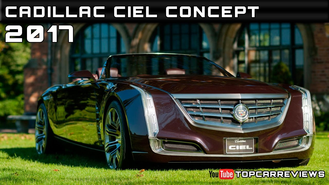 2017 Cadillac Ciel Concept Review Rendered Price Specs Release Date