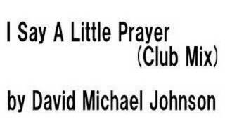 DM Johnson - I Say A Little Prayer (Club Mix)