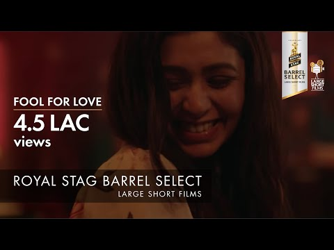 FOOL FOR LOVE I ANURAG KASHYAP I ROYAL STAG BARREL SELECT LARGE SHORT FILMS