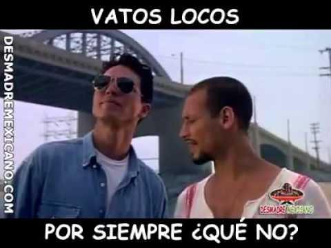 Frases De Vatos Locos Forever Tv Películas Y Series