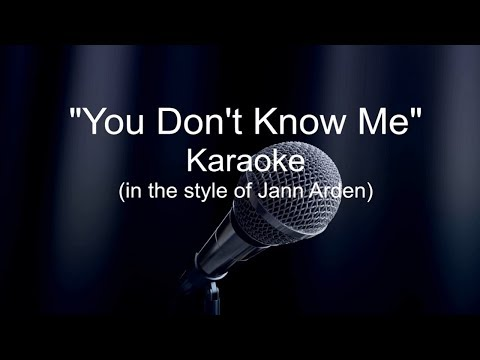 You Don't Know Me - Jann Arden Karaoke (Lyrics)