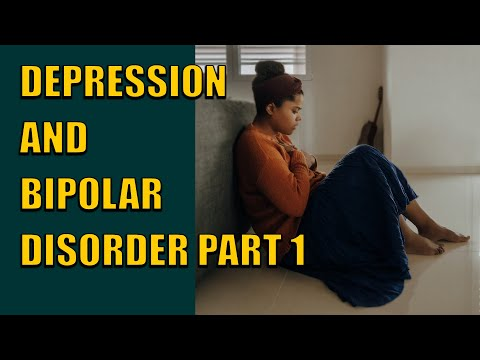 Depression and Bipolar Disorder - Cause and Solution - Part 1
