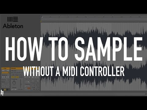 HOW TO SAMPLE WITHOUT A MIDI CONTROLLER IN ABLETON LIVE 9 / Warping and Hip Hop Sampling Techniques