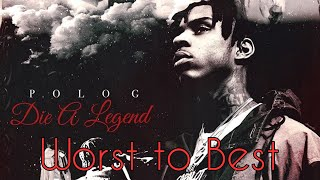 Worst to Best: 'Die a Legend' by Polo G
