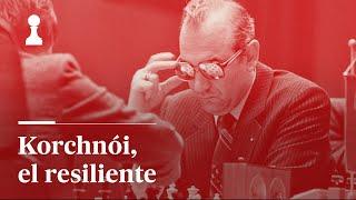 AJEDREZ | La resiliencia de Korchnói | El Rincón de los inmortales