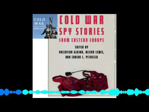75 – Cold War Spy Stories from Eastern Europe