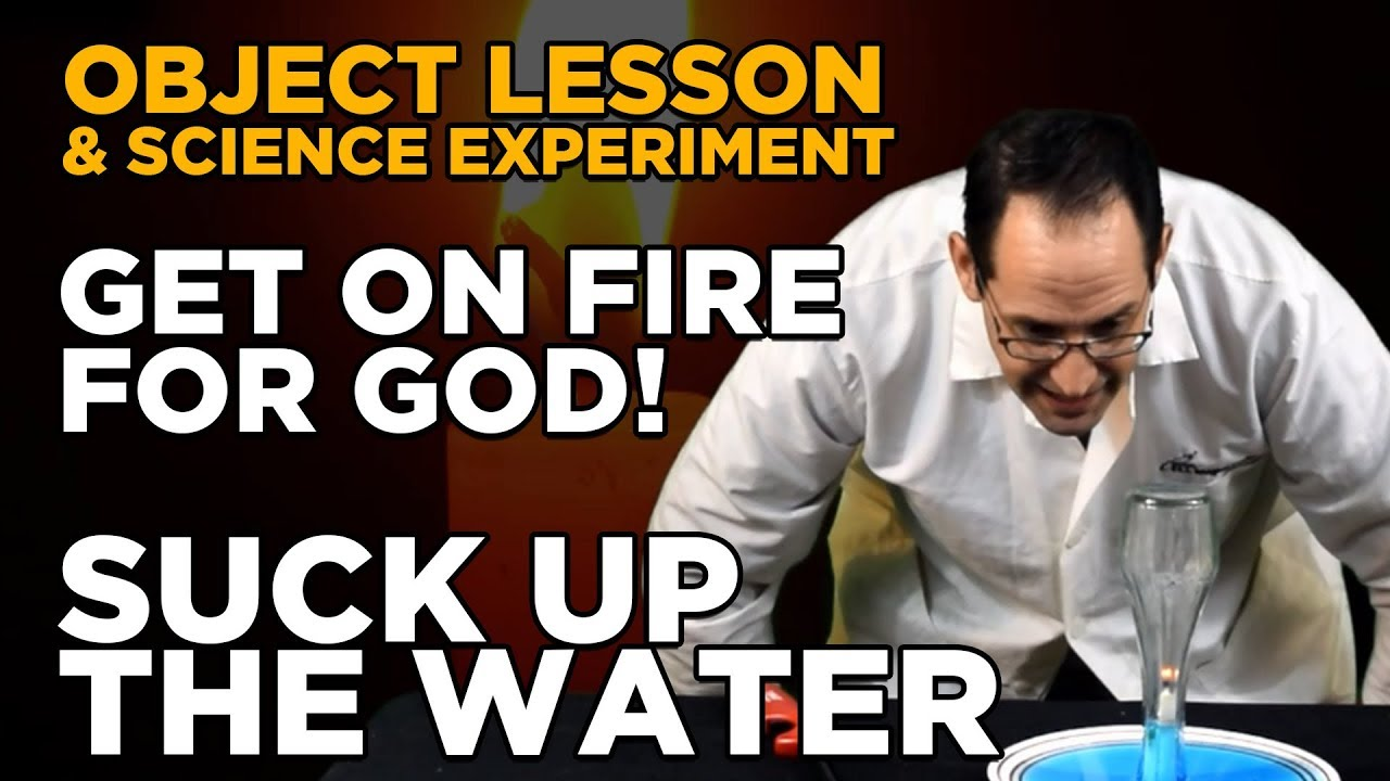 Get on Fire for God | Suck Up Dat Water Object Lesson