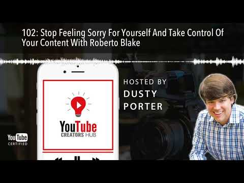 Stop Feeling Sorry For Yourself And Take Control Of Your Content With Roberto Blake