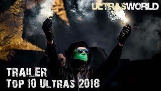 Top-10 Ultras of 2018 (Teaser) || Ultras World