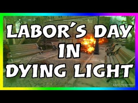 Labor Day in Dying Light