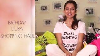 Birthday Dubai Shopping Haul | Anusha Dandekar